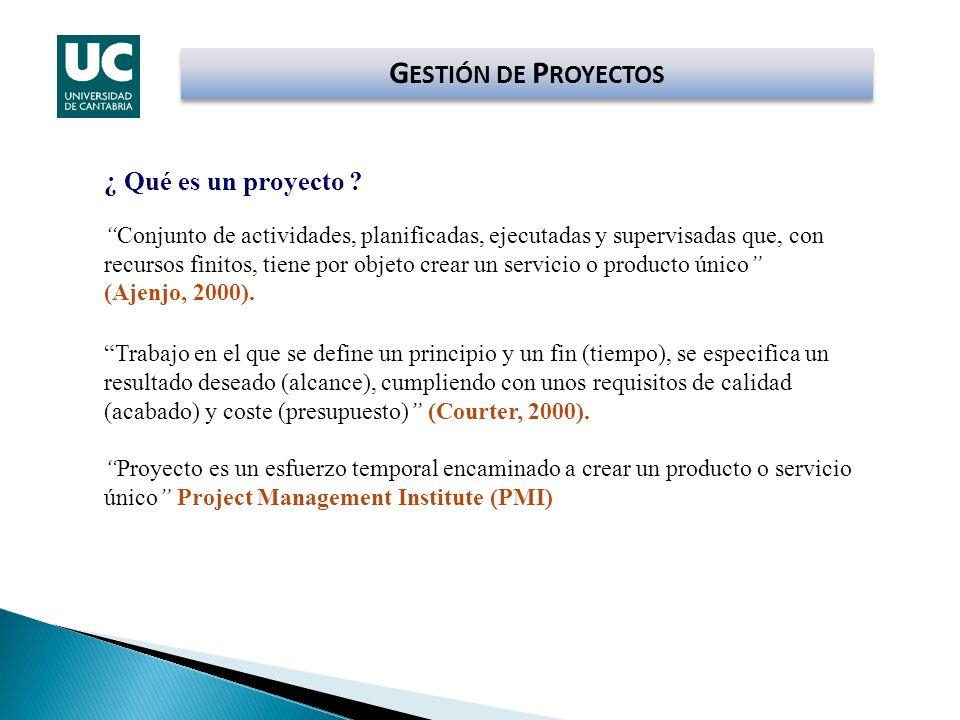 G ESTIÓN DE P ROYECTOS Características de un proyecto Buscar alcanzar uno o varios objetivos.
