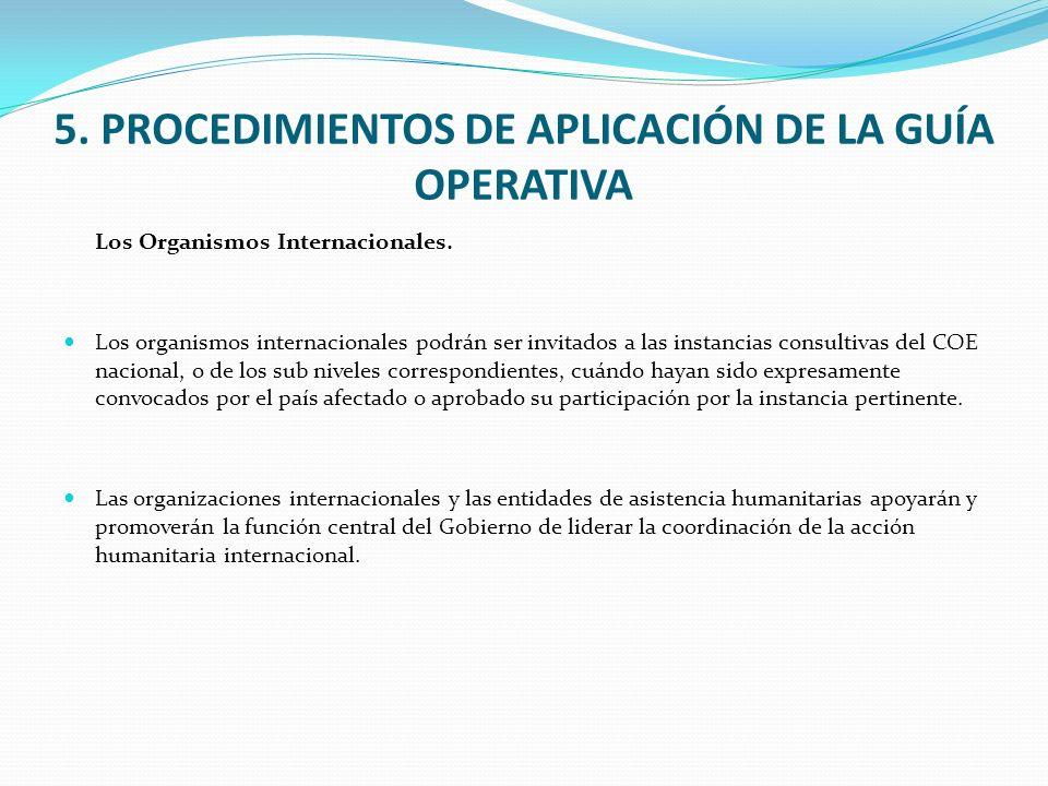 5. PROCEDIMIENTOS DE APLICACIÓN DE LA GUÍA OPERATIVA Los Organismos Internacionales. Los organismos internacionales podrán ser invitados a las instanc