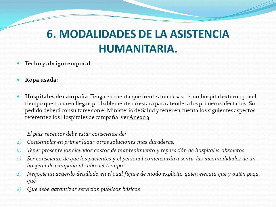 6. MODALIDADES DE LA ASISTENCIA HUMANITARIA. Techo y abrigo temporal. Ropa usada: Hospitales de campaña. Tenga en cuenta que frente a un desastre, un
