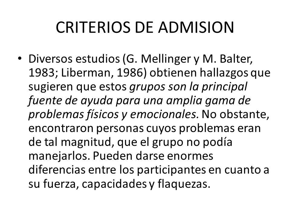 CRITERIOS DE ADMISION Diversos estudios (G. Mellinger y M. Balter, 1983; Liberman, 1986) obtienen hallazgos que sugieren que estos grupos son la princ