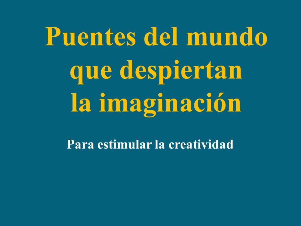 Puentes del mundo que despiertan la imaginación Para estimular la creatividad