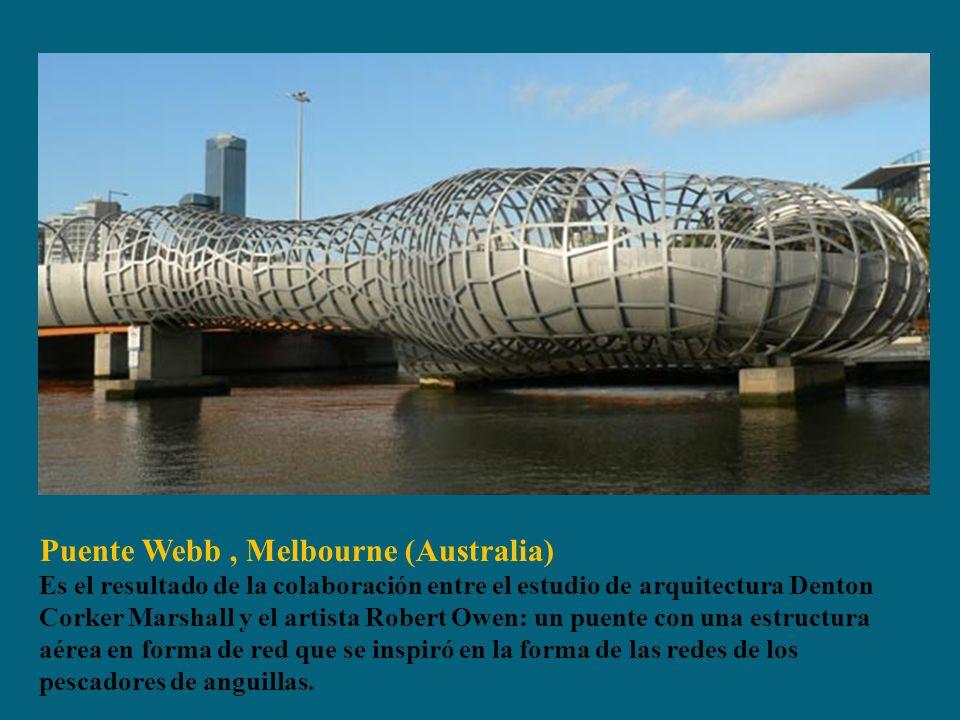 Puente Webb, Melbourne (Australia) Es el resultado de la colaboración entre el estudio de arquitectura Denton Corker Marshall y el artista Robert Owen: un puente con una estructura aérea en forma de red que se inspiró en la forma de las redes de los pescadores de anguillas.
