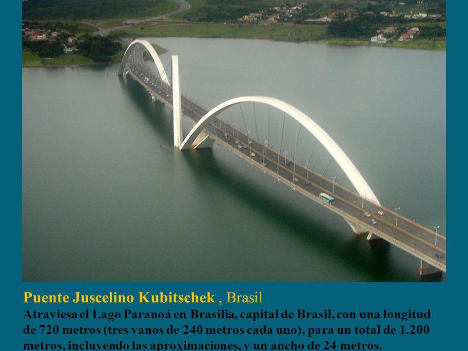 Puente Juscelino Kubitschek, Brasil Atraviesa el Lago Paranoá en Brasilia, capital de Brasil, con una longitud de 720 metros (tres vanos de 240 metros cada uno), para un total de 1.200 metros, incluyendo las aproximaciones, y un ancho de 24 metros.
