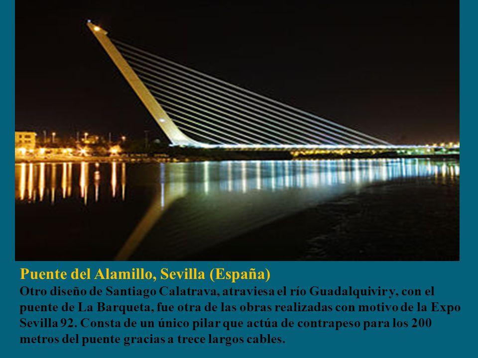 Puente del Alamillo, Sevilla (España) Otro diseño de Santiago Calatrava, atraviesa el río Guadalquivir y, con el puente de La Barqueta, fue otra de la