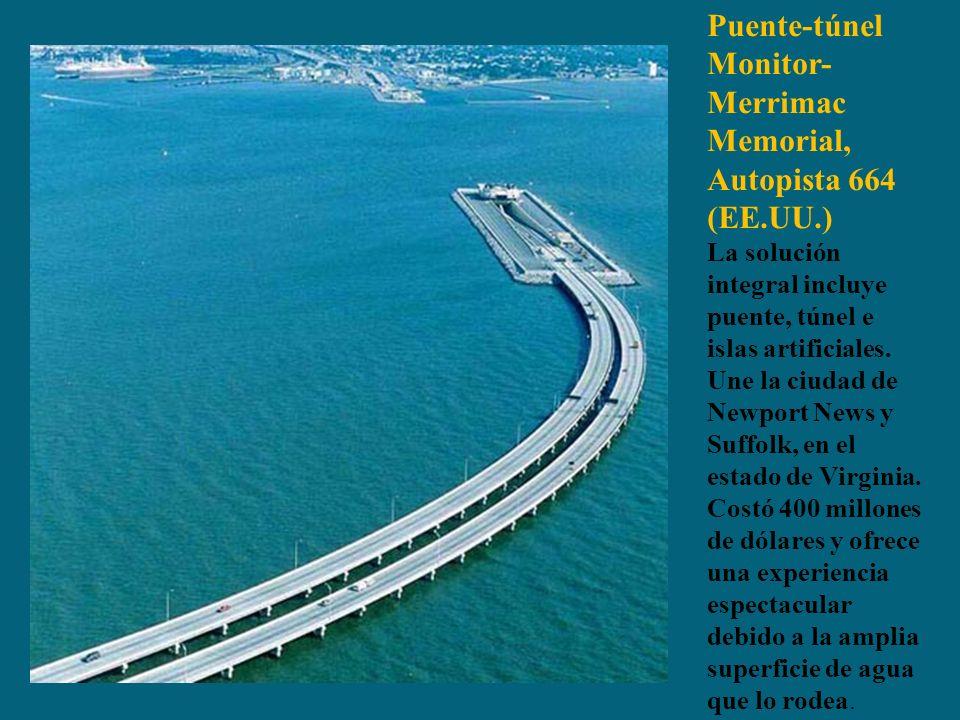 Puente-túnel Monitor- Merrimac Memorial, Autopista 664 (EE.UU.) La solución integral incluye puente, túnel e islas artificiales. Une la ciudad de Newp