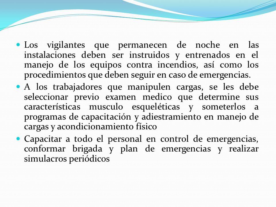 Los vigilantes que permanecen de noche en las instalaciones deben ser instruidos y entrenados en el manejo de los equipos contra incendios, así como l