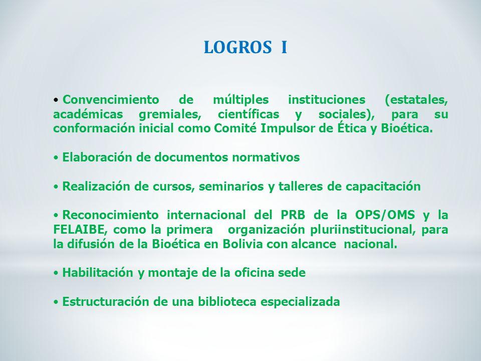 LOGROS I Convencimiento de múltiples instituciones (estatales, académicas gremiales, científicas y sociales), para su conformación inicial como Comité