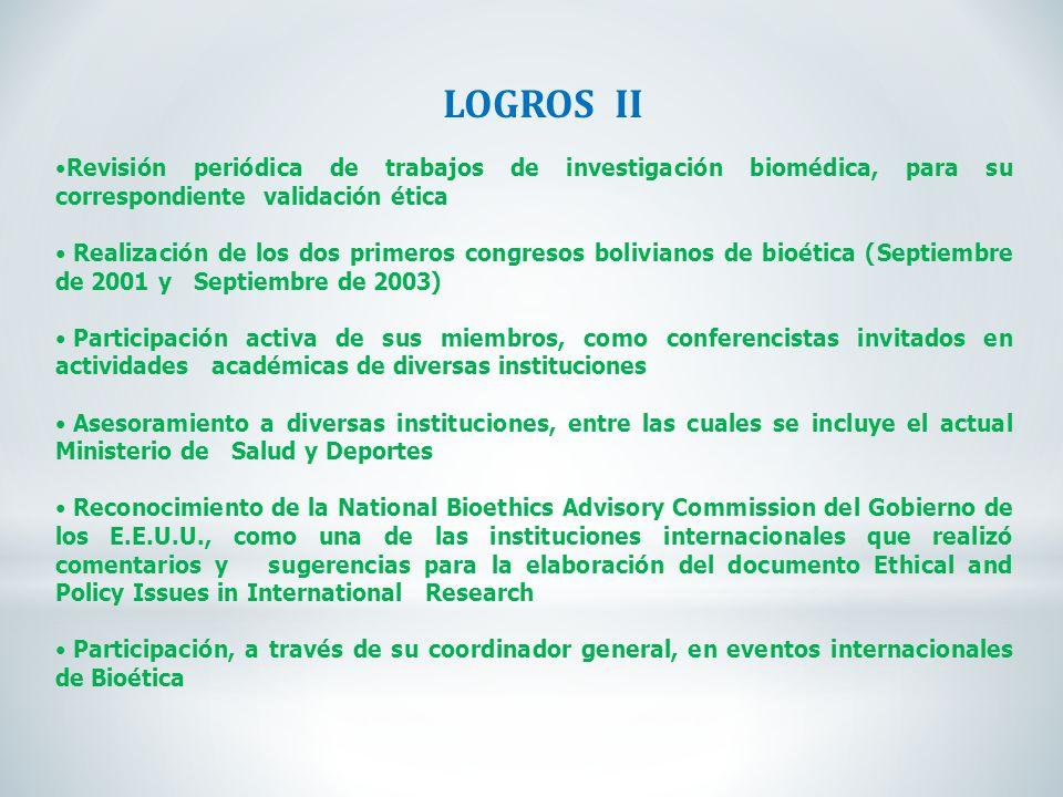LOGROS II Revisión periódica de trabajos de investigación biomédica, para su correspondiente validación ética Realización de los dos primeros congreso