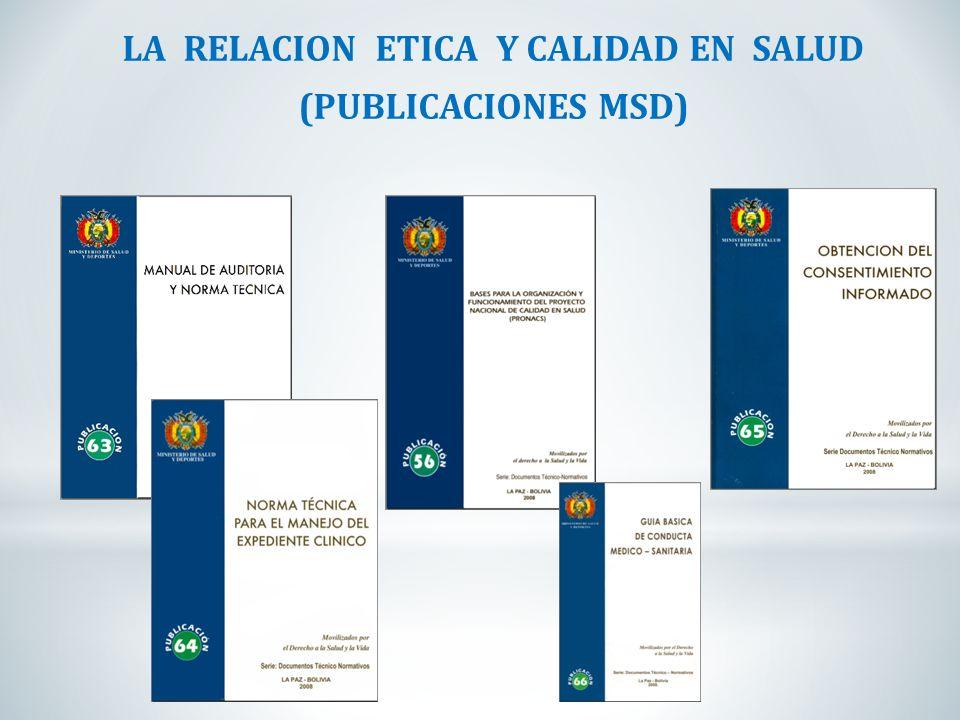 LA RELACION ETICA Y CALIDAD EN SALUD (PUBLICACIONES MSD)