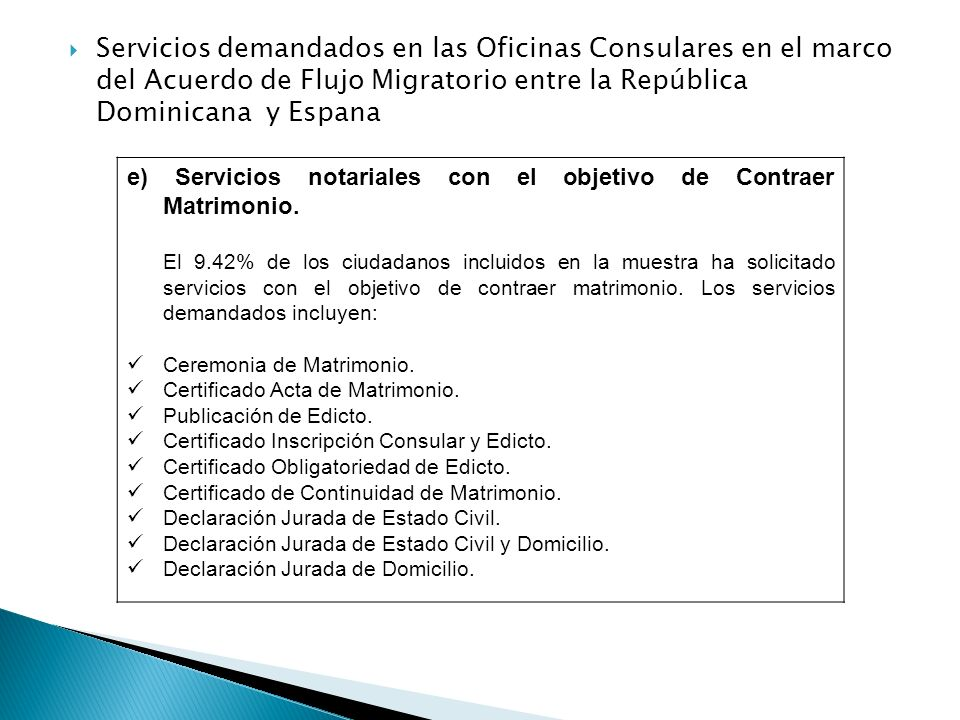 e) Servicios notariales con el objetivo de Contraer Matrimonio. El 9.42% de los ciudadanos incluidos en la muestra ha solicitado servicios con el obje