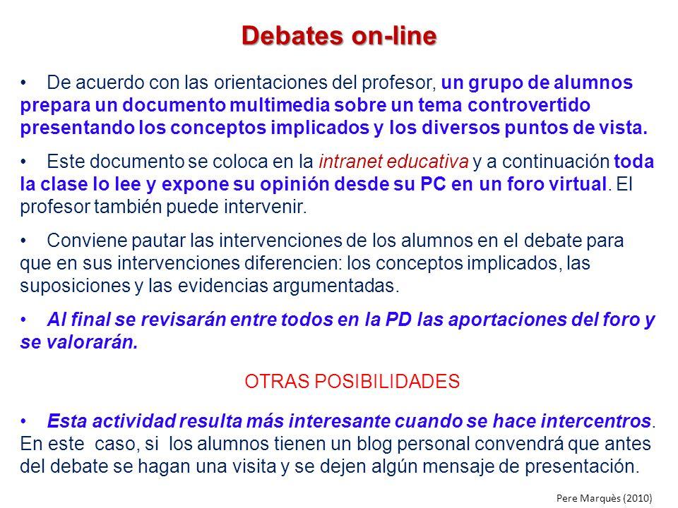 Debates on-line De acuerdo con las orientaciones del profesor, un grupo de alumnos prepara un documento multimedia sobre un tema controvertido present