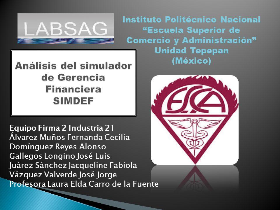 Instituto Politécnico Nacional Escuela Superior de Comercio y Administración Unidad Tepepan (México) Equipo Firma 2 Industria 21 Álvarez Muños Fernand