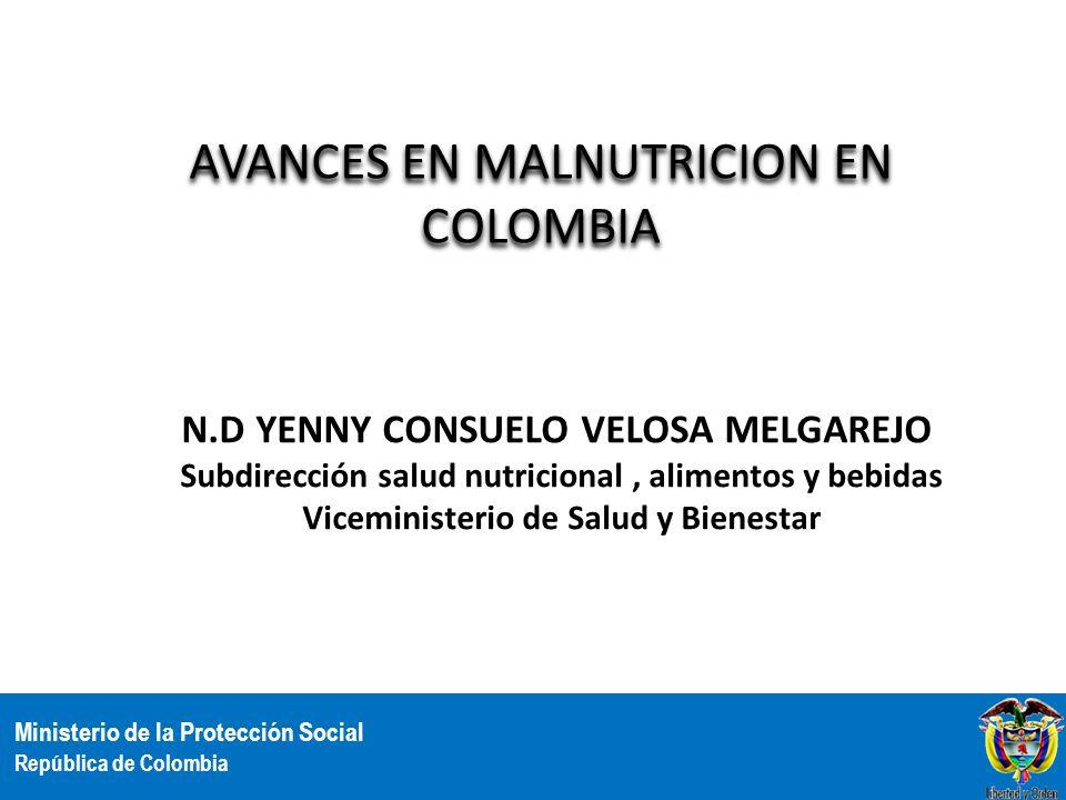 Ministerio de la Protección Social República de Colombia N.D YENNY CONSUELO VELOSA MELGAREJO Subdirección salud nutricional, alimentos y bebidas Vicem