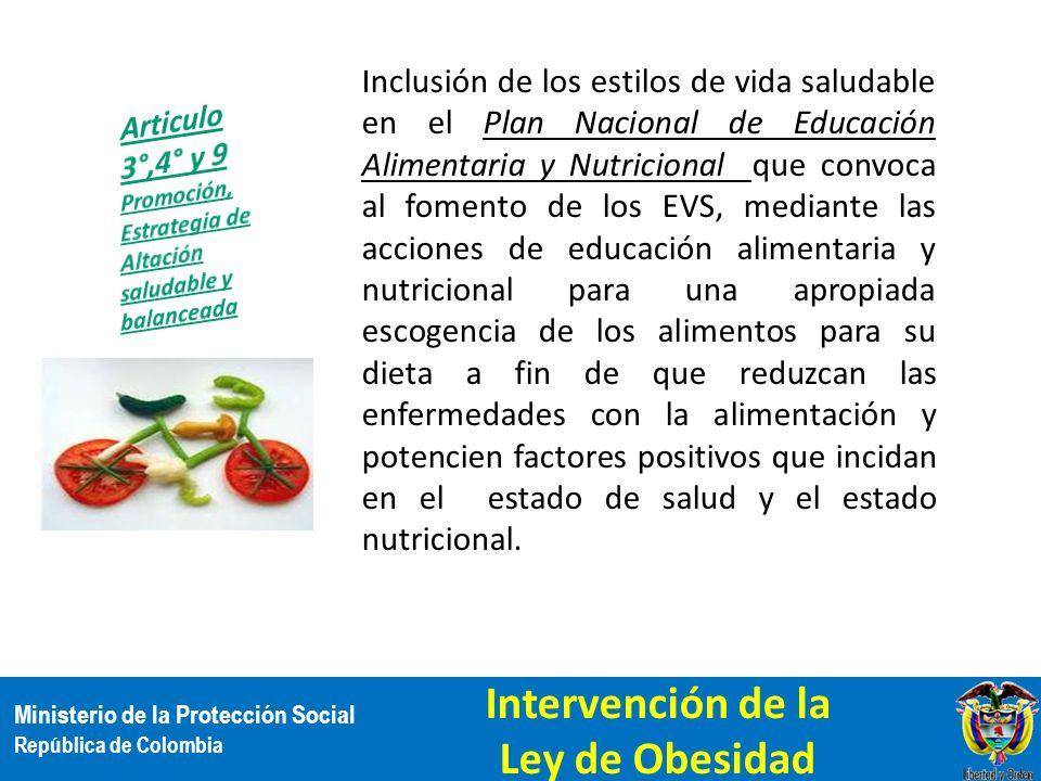 Ministerio de la Protección Social República de Colombia Inclusión de los estilos de vida saludable en el Plan Nacional de Educación Alimentaria y Nut