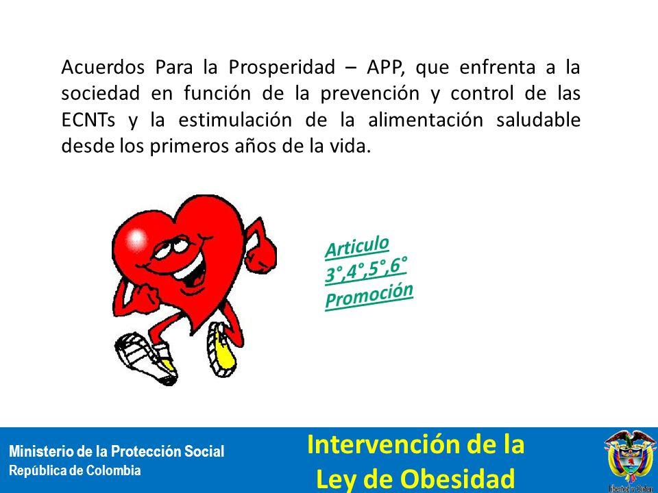 Ministerio de la Protección Social República de Colombia Acuerdos Para la Prosperidad – APP, que enfrenta a la sociedad en función de la prevención y
