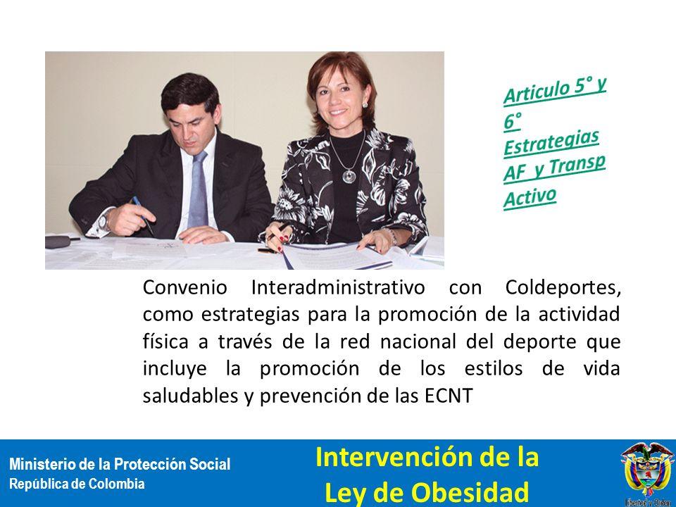 Ministerio de la Protección Social República de Colombia Convenio Interadministrativo con Coldeportes, como estrategias para la promoción de la activi