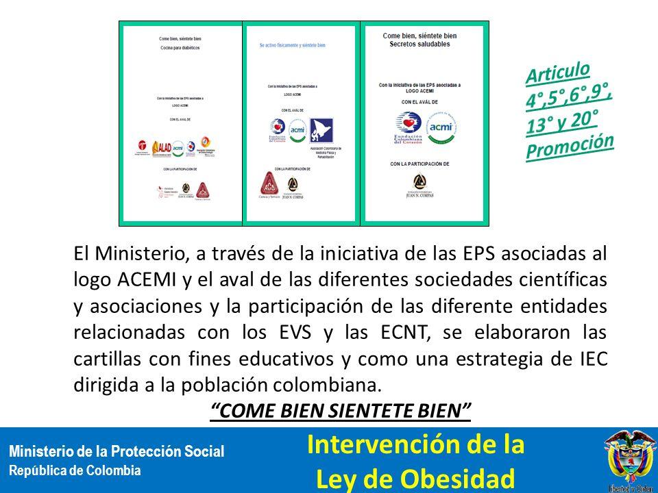 Ministerio de la Protección Social República de Colombia El Ministerio, a través de la iniciativa de las EPS asociadas al logo ACEMI y el aval de las