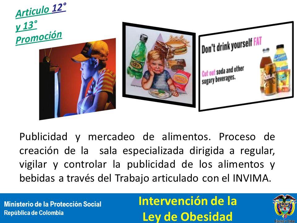 Ministerio de la Protección Social República de Colombia Publicidad y mercadeo de alimentos. Proceso de creación de la sala especializada dirigida a r