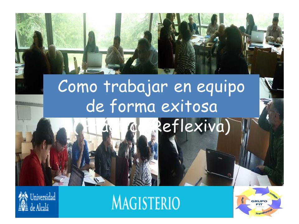 Como trabajar en grupo de forma exitosa en la Universidad Como trabajar en equipo de forma exitosa ( Práctica Reflexiva)
