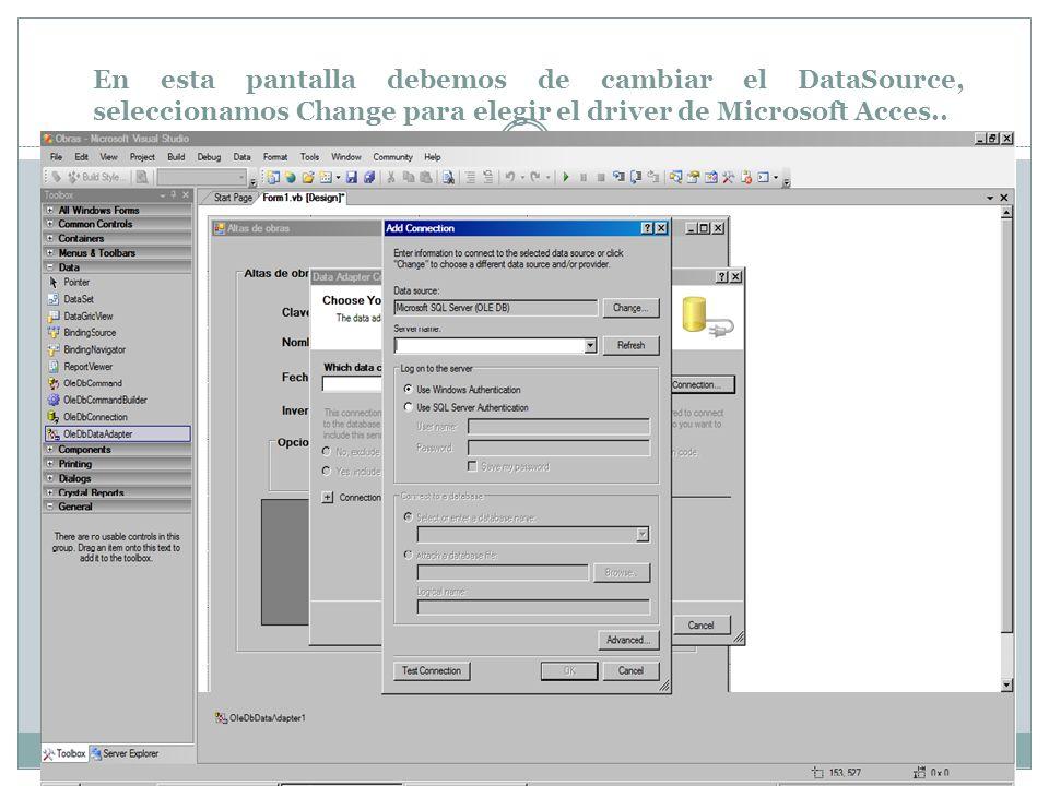 En esta pantalla debemos de cambiar el DataSource, seleccionamos Change para elegir el driver de Microsoft Acces..