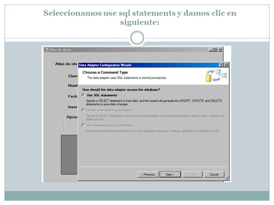 Seleccionamos use sql statements y damos clic en siguiente: