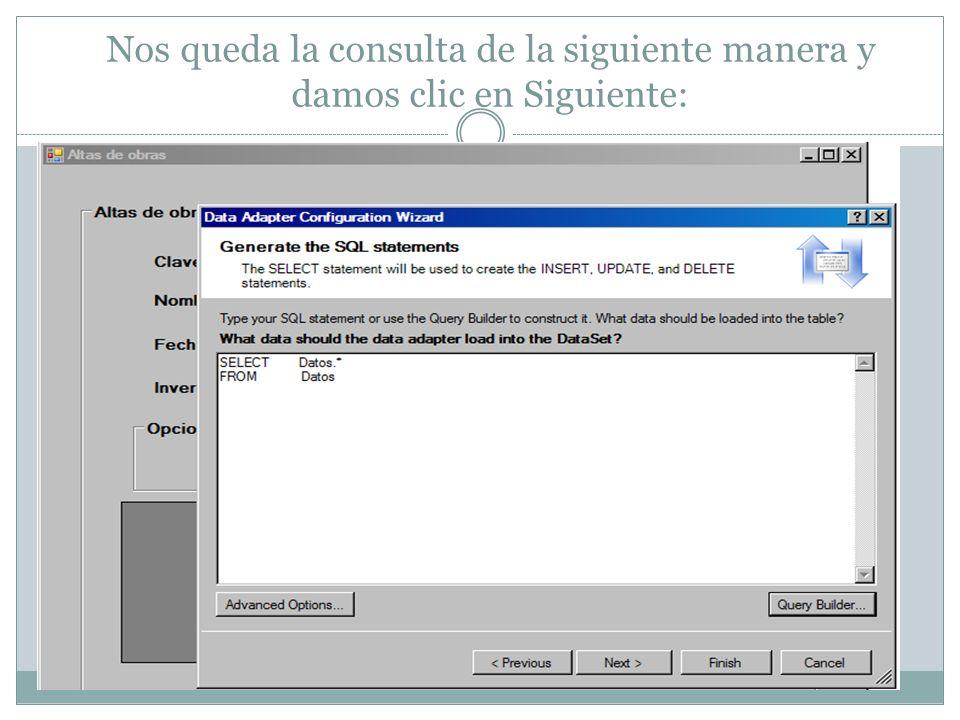 Nos queda la consulta de la siguiente manera y damos clic en Siguiente: