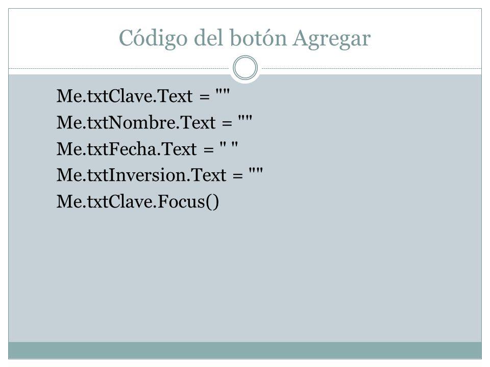 Código del botón Agregar Me.txtClave.Text =