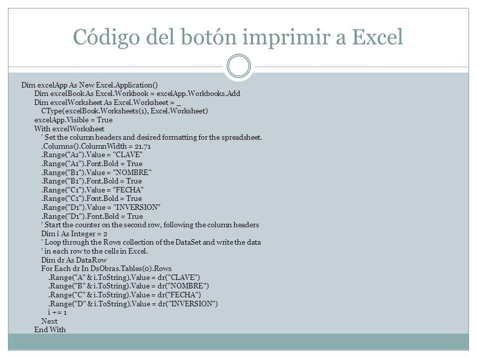 Código del botón imprimir a Excel Dim excelApp As New Excel.Application() Dim excelBook As Excel.Workbook = excelApp.Workbooks.Add Dim excelWorksheet