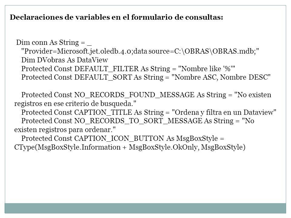 Declaraciones de variables en el formulario de consultas: Dim conn As String = _