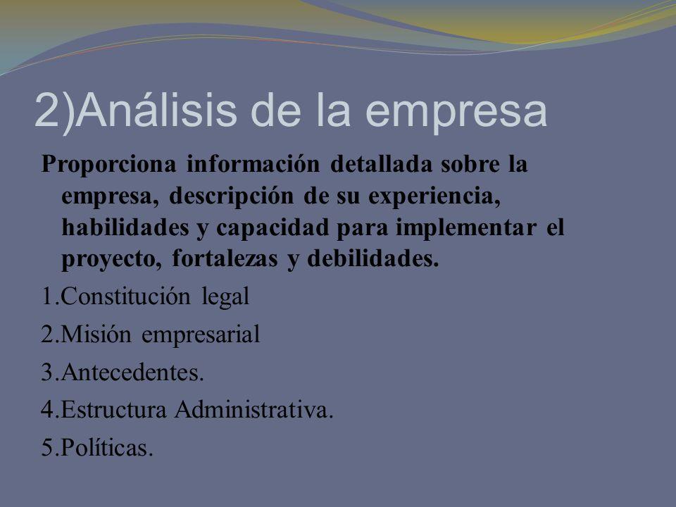 2)Análisis de la empresa Proporciona información detallada sobre la empresa, descripción de su experiencia, habilidades y capacidad para implementar e