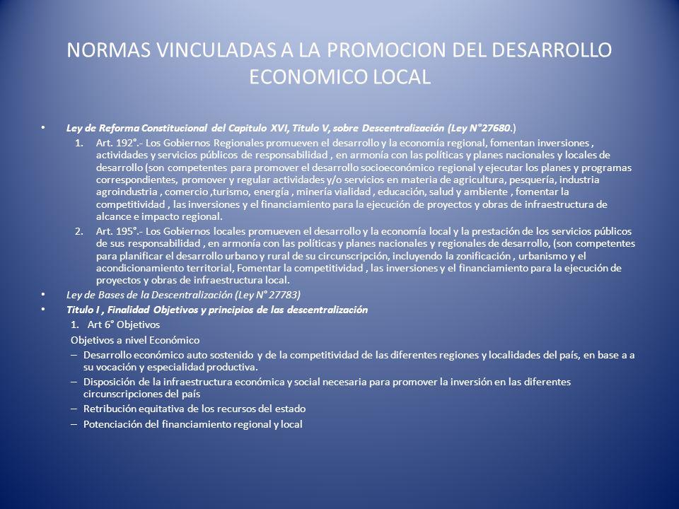 NORMAS VINCULADAS A LA PROMOCION DEL DESARROLLO ECONOMICO LOCAL Ley de Reforma Constitucional del Capitulo XVI, Titulo V, sobre Descentralización (Ley