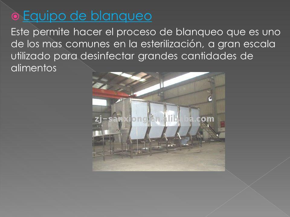 Equipo de blanqueo Este permite hacer el proceso de blanqueo que es uno de los mas comunes en la esterilización, a gran escala utilizado para desinfec