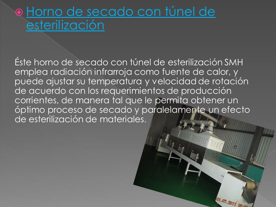 Horno de secado con túnel de esterilización Éste horno de secado con túnel de esterilización SMH emplea radiación infrarroja como fuente de calor, y p