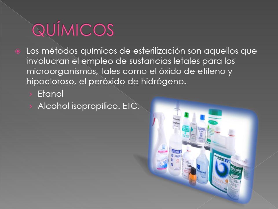 Los métodos químicos de esterilización son aquellos que involucran el empleo de sustancias letales para los microorganismos, tales como el óxido de et
