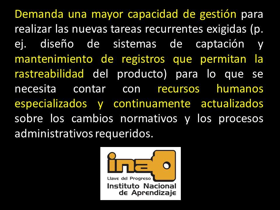 Demanda una mayor capacidad de gestión para realizar las nuevas tareas recurrentes exigidas (p.