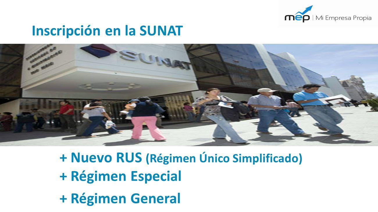Inscripción en la SUNAT + Nuevo RUS (Régimen Único Simplificado) + Régimen Especial + Régimen General