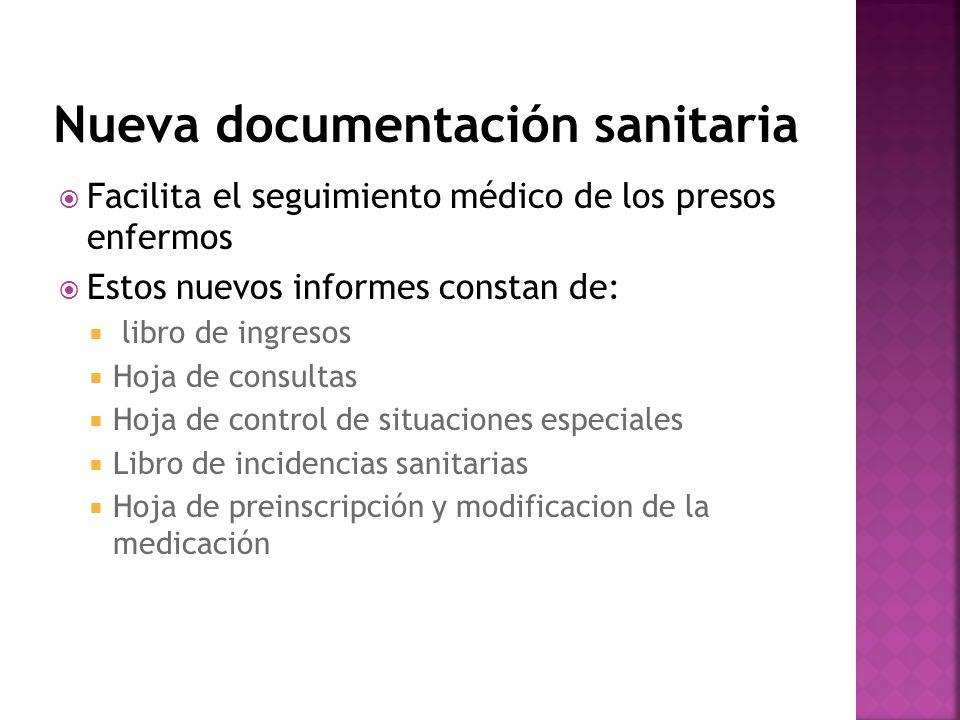 Facilita el seguimiento médico de los presos enfermos Estos nuevos informes constan de: libro de ingresos Hoja de consultas Hoja de control de situaci