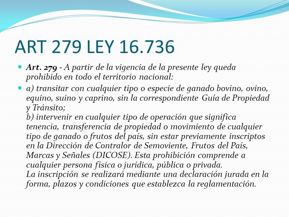 ART 279 LEY 16.736 Art. 279 - A partir de la vigencia de la presente ley queda prohibido en todo el territorio nacional: a) transitar con cualquier ti