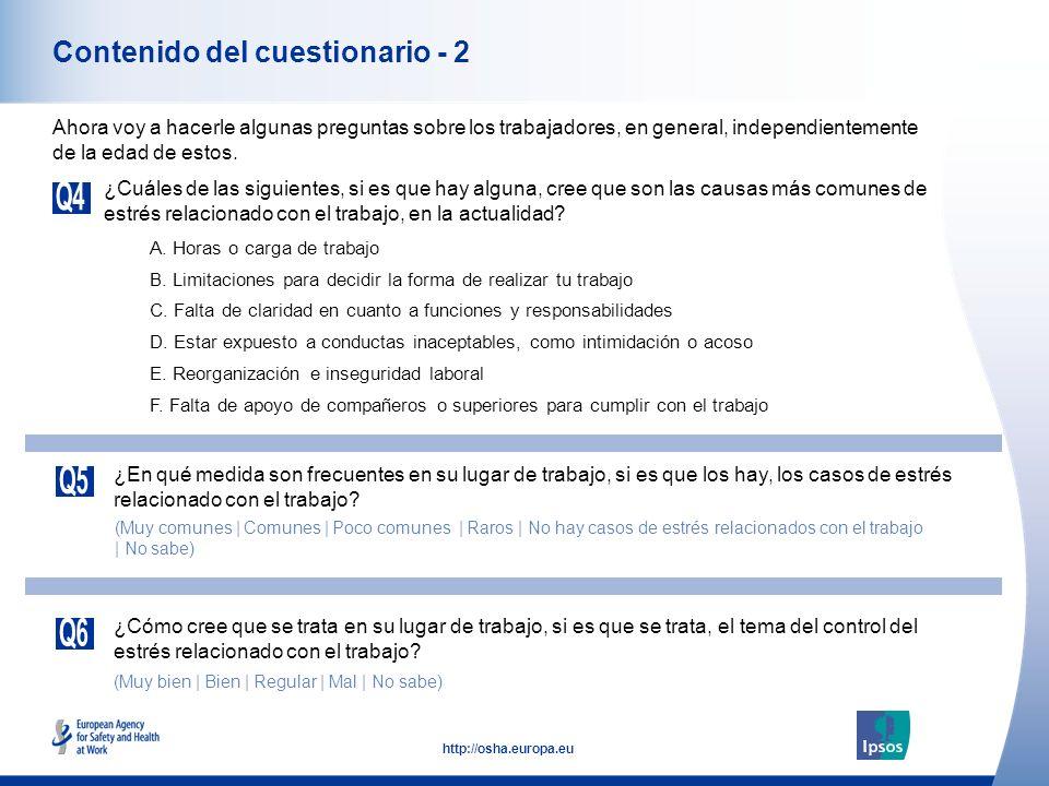 5 http://osha.europa.eu Contenido del cuestionario - 2 ¿Cuáles de las siguientes, si es que hay alguna, cree que son las causas más comunes de estrés relacionado con el trabajo, en la actualidad.