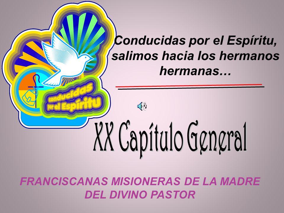 XX Capítulo General Fecha: Lugar: Participantes: 3 al 25 de Julio / 2011 Miraflores de la Sierra 42 hermanas de distintos países