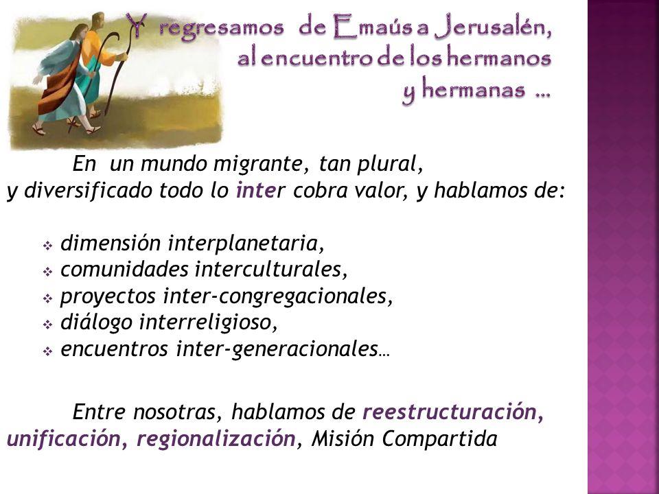En un mundo migrante, tan plural, y diversificado todo lo inter cobra valor, y hablamos de: dimensión interplanetaria, comunidades interculturales, pr