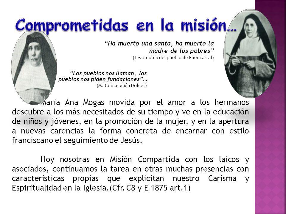 Los pueblos nos llaman, los pueblos nos piden fundaciones… (M. Concepción Dolcet) María Ana Mogas movida por el amor a los hermanos descubre a los más