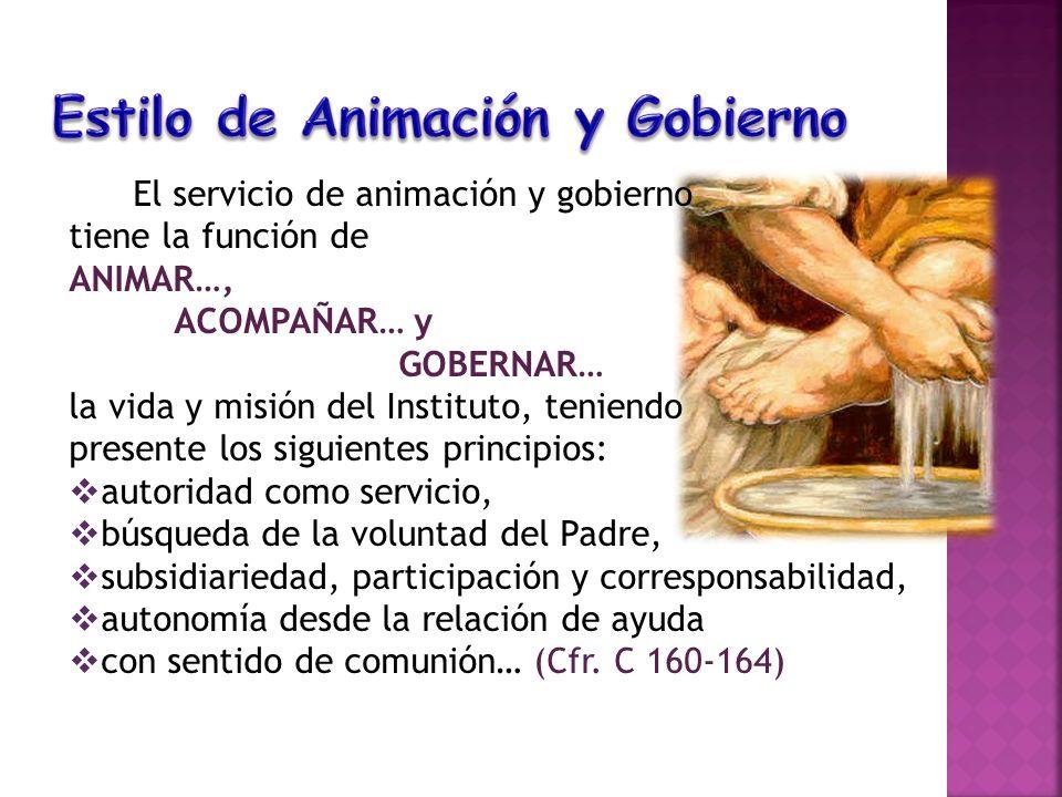 El servicio de animación y gobierno tiene la función de ANIMAR…, ACOMPAÑAR… y GOBERNAR… la vida y misión del Instituto, teniendo presente los siguient