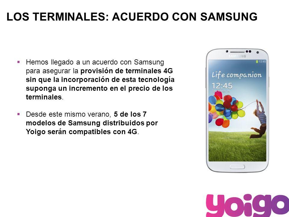 10 LOS TERMINALES: ACUERDO CON SAMSUNG Hemos llegado a un acuerdo con Samsung para asegurar la provisión de terminales 4G sin que la incorporación de esta tecnología suponga un incremento en el precio de los terminales.