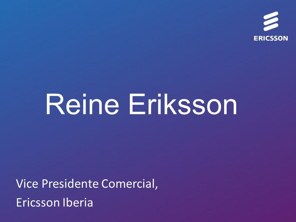 Reine Eriksson Vice Presidente Comercial, Ericsson Iberia