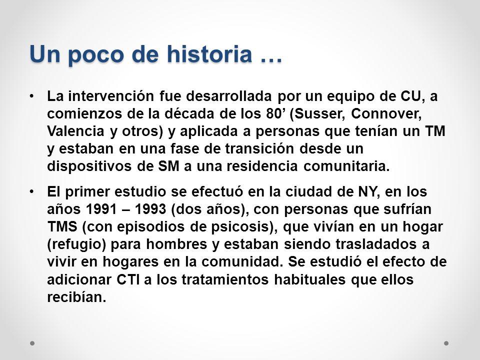 Un poco de historia … La intervención fue desarrollada por un equipo de CU, a comienzos de la década de los 80 (Susser, Connover, Valencia y otros) y