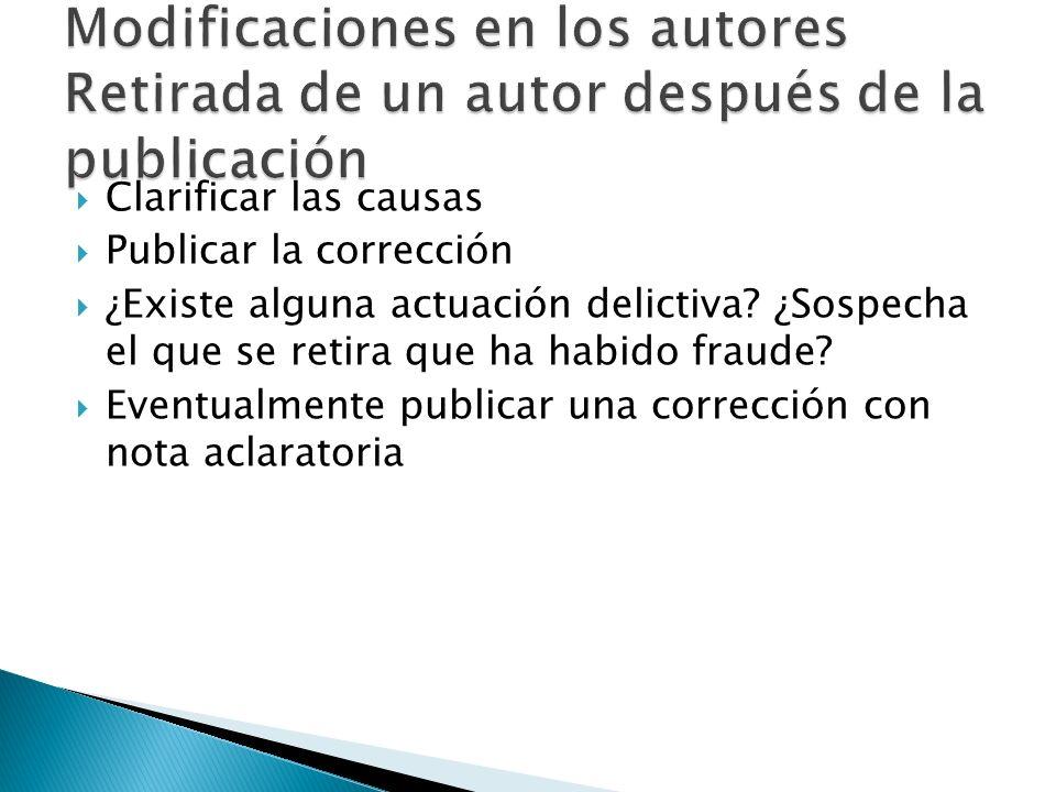 Clarificar las causas Publicar la corrección ¿Existe alguna actuación delictiva.