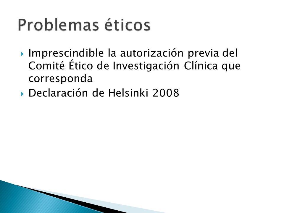 Imprescindible la autorización previa del Comité Ético de Investigación Clínica que corresponda Declaración de Helsinki 2008