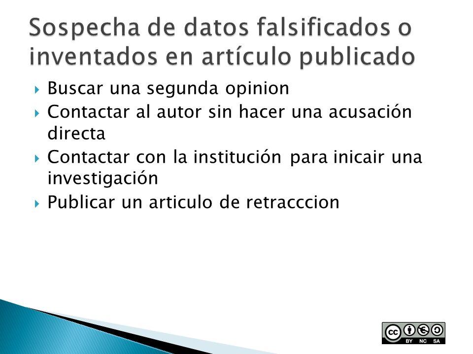 Buscar una segunda opinion Contactar al autor sin hacer una acusación directa Contactar con la institución para inicair una investigación Publicar un