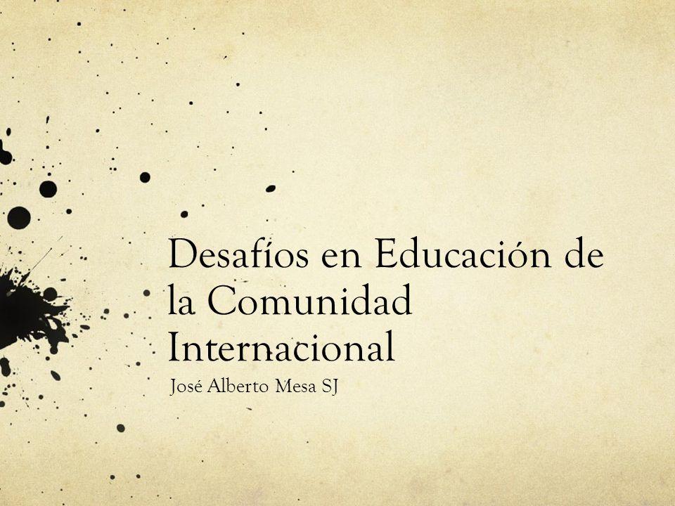 Desafíos en Educación de la Comunidad Internacional José Alberto Mesa SJ